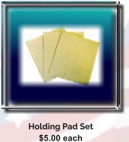 Holding Pad Set $5.00 each
